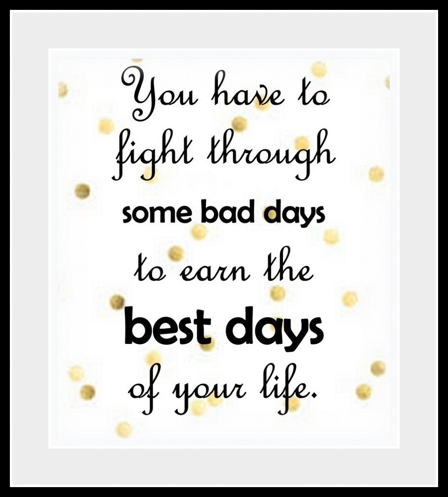 FREE Printable Quote Poster: You Have To Fight Through Some Bad Days
